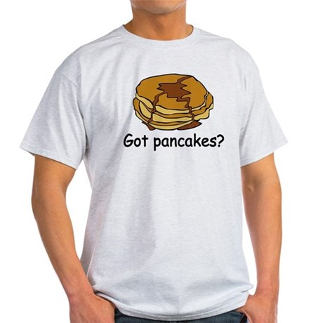 Got pancakes? Light T-Shirt