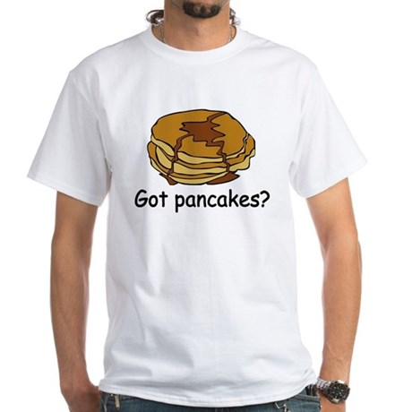 Got pancakes? White T-Shirt