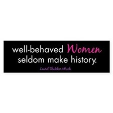 Well-behaved Women seldom make history (sticker)
