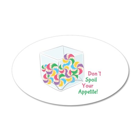 Don't Spoil Your Appetite! Wall Decal