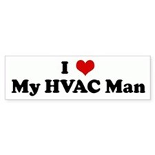 I Love My HVAC Man Bumper Bumper Sticker