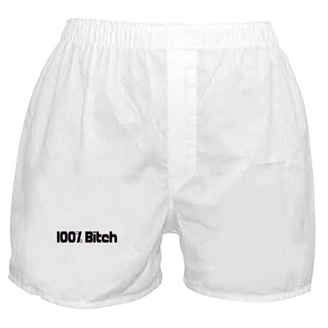 100 Percent Bitch Boxer Shorts
