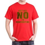 Just Say No to Dogfighting T-Shirt