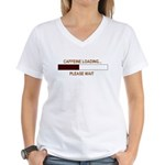CAFFEINE LOADING... Women's V-Neck T-Shirt