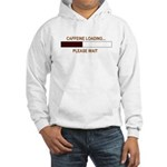 CAFFEINE LOADING... Hooded Sweatshirt