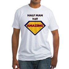 Half man Half amazing - Fitted Tee