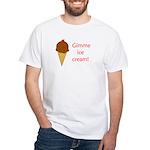 GIMME ICE CREAM White T-Shirt