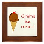 GIMME ICE CREAM Framed Tile