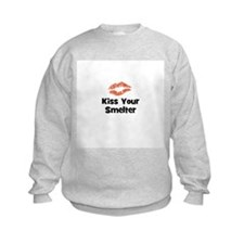 Kiss Your Smelter Sweatshirt