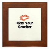 Kiss Your Smelter Framed Tile