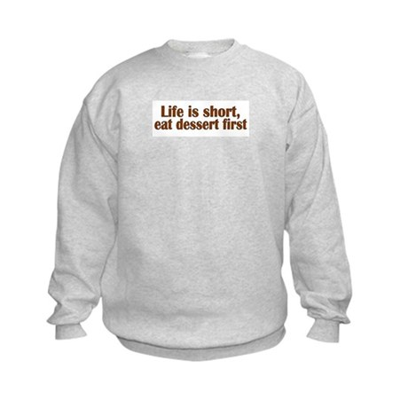 Eat Dessert First Kids Sweatshirt