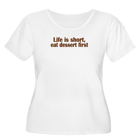 Eat Dessert First Women's Plus Size Scoop Neck T-S