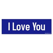 I love you Bumper Bumper Sticker