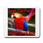 Save The Parrot Adopt Don't B Mousepad
