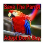 Save The Parrot Adopt Don't B Tile Coaster