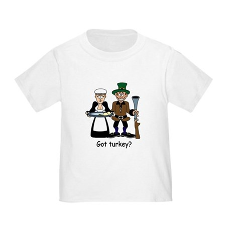 Got turkey? Toddler T-Shirt