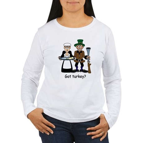 Got turkey? Women's Long Sleeve T-Shirt