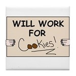 WILL WORK FOR COOKIES Tile Coaster
