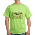 WILL WORK FOR COOKIES Green T-Shirt