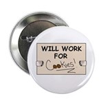 WILL WORK FOR COOKIES Button
