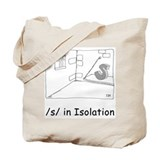 /s/ in Isolation Tote Bag