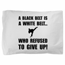 Black Belt Refusal Pillow Sham