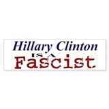 Clinton = Fascist Bumper Bumper Sticker