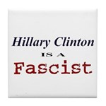 Clinton = Fascist Tile Coaster