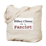 Clinton = Fascist Tote Bag