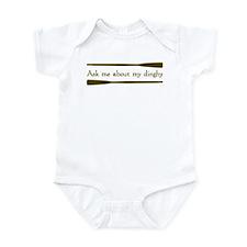 Ask Me About My Dinghy Infant Bodysuit
