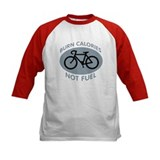 BURN CALORIES NOT FUEL Tee