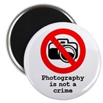 """Photography Is Not A Crime 2.25"""" Magnet (10 p"""