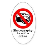 Photography Is Not A Crime Oval Sticker