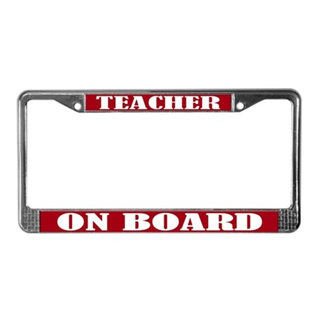 Teacher On Board License Plate Frame