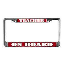 Teacher On Board License Plate Frame