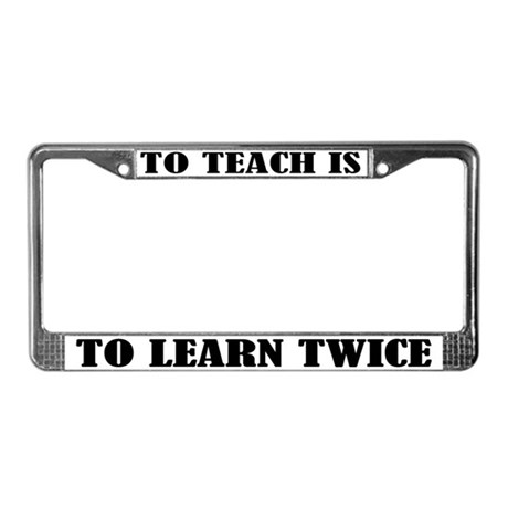 Teach and Learn License Plate Frame