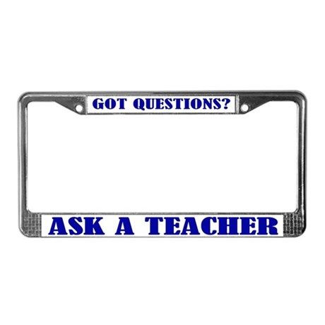 Ask A Teacher License Plate Frame