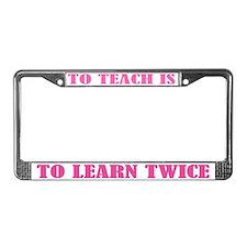 Teach and Learn License Plate Frame