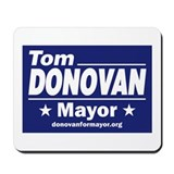 Tom Donovan for Mayor Mousepad