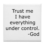 Trust Me... God Tile Coaster