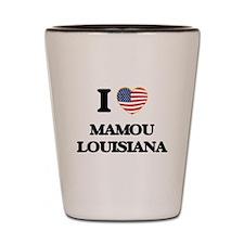 I love Mamou Louisiana Shot Glass