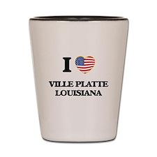 I love Ville Platte Louisiana Shot Glass