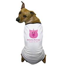 CUSTOM Pig w/Baby Name and Birthdate Dog T-Shirt