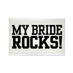 My Bride Rocks Rectangle Magnet