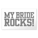 My Bride Rocks Rectangle Decal