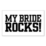 My Bride Rocks Rectangle Sticker