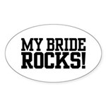 My Bride Rocks Oval Sticker