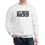 My Bride Rocks Sweatshirt