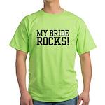 My Bride Rocks Green T-Shirt