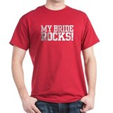 My Bride Rocks T-Shirt